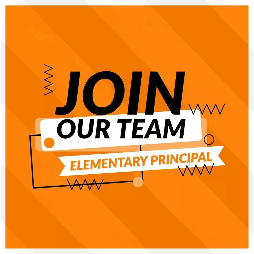 Join our team--Elementary Principal